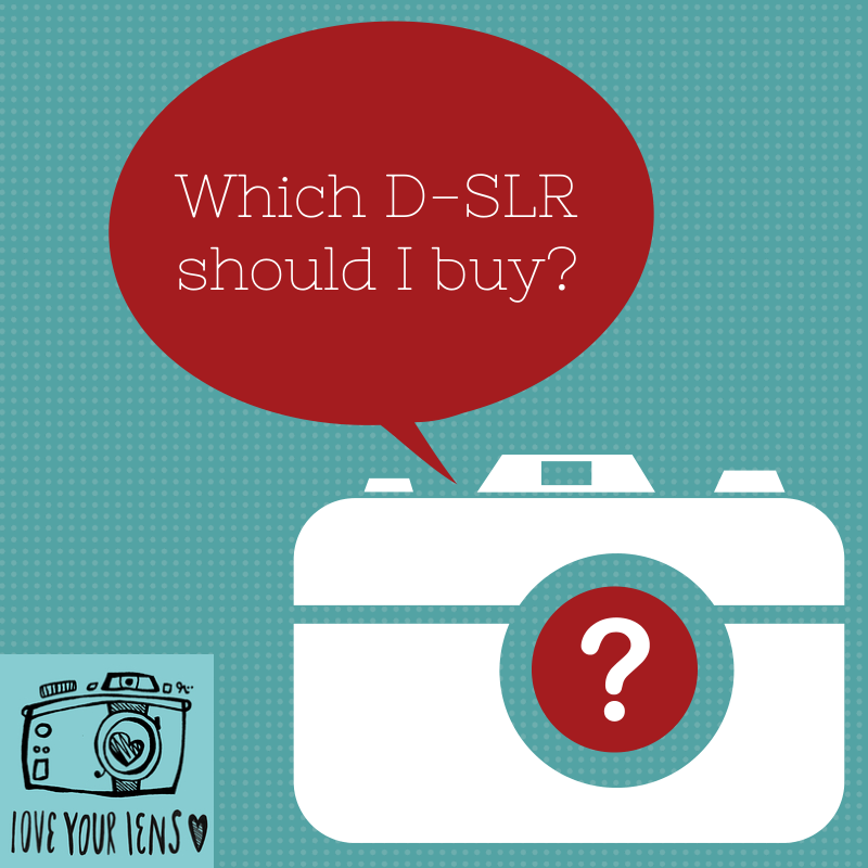 love-your-lens-which-D-SLR