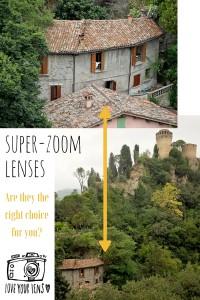 do i need a superzoom lens